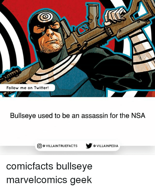 Assassination, Memes, and Twitter: Follow me on Twitter!  Bullseye used to be an assassin for the NSA  回@VILLA IN TRUEFACTS  步@VILLA IN PEDI comicfacts bullseye marvelcomics geek