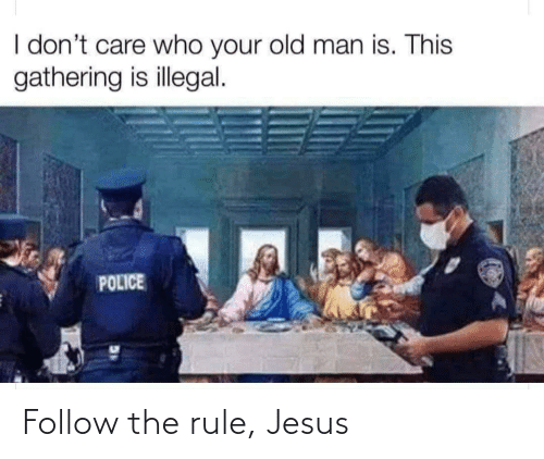 Jesus: Follow the rule, Jesus