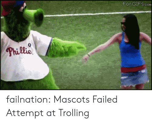 mascots: FonGIFS.com failnation:  Mascots Failed Attempt at Trolling