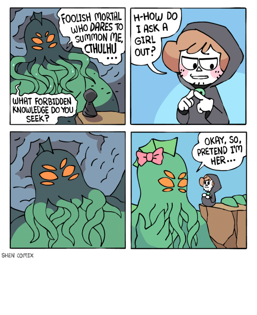 Love, Cthulhu, and Girl: FOOLISH MORTAL H-HOW DO  WHO DARES TO  SUMMON ME,  CTHULHU  I AsK A  GIRL  OUT?  WHAT FORBIDDEN  KNOWLEDGE DO YOU  SEEK?  OKAY, SO,  PRETEND Im  HER...  SHEN COMIX Cthulhu only wants pure love