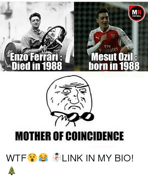 Enzo Ferrari: FOOTBALL  Emirates  Mesut Ozil  Enzo Ferrari  Died in 1988  born in 1988  MOTHER OF COINCIDENCE WTF😵😂 ☃LINK IN MY BIO!🎄