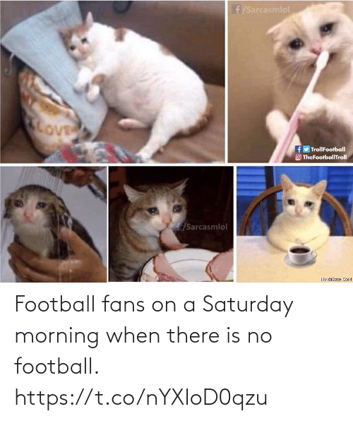 saturday: Football fans on a Saturday morning when there is no football. https://t.co/nYXIoD0qzu
