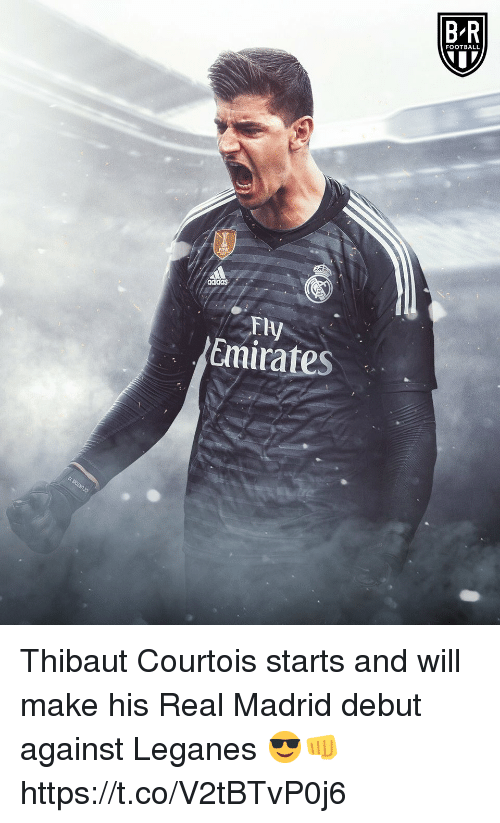 Football, Memes, and Real Madrid: FOOTBALL  Fly  Emirates Thibaut Courtois starts and will make his Real Madrid debut against Leganes  😎👊 https://t.co/V2tBTvP0j6