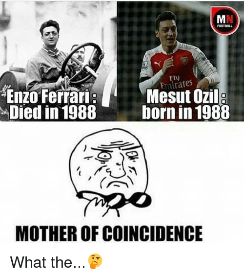 Enzo Ferrari: FOOTBALL  Fmirates  Mesut Ozil  Enzo Ferrari  Died in 1988  born in 1988  MOTHER OF COINCIDENCE What the...🤔