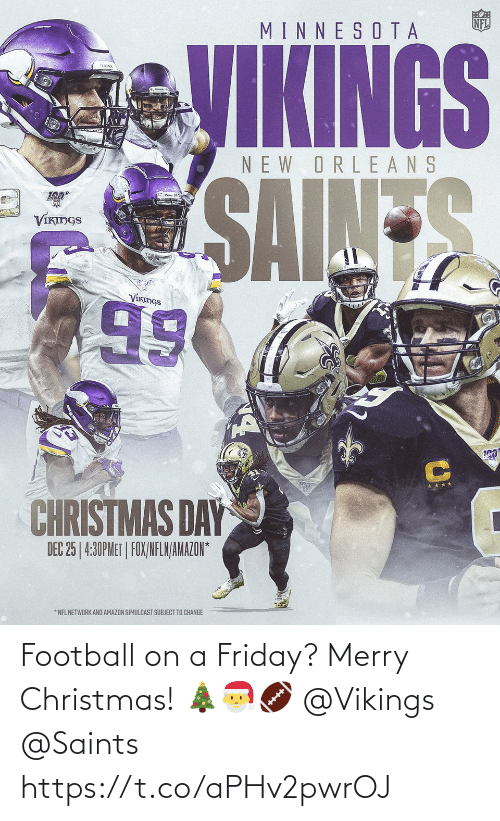 Merry Christmas: Football on a Friday? Merry Christmas! 🎄🎅🏈 @Vikings @Saints https://t.co/aPHv2pwrOJ