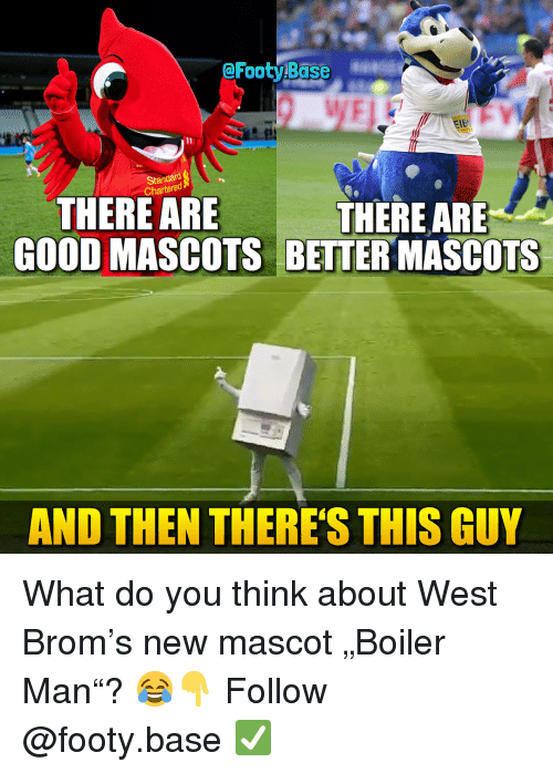 "mascots: @Footy Base  THERE ARE  GOOD MASCOTS BETTER MASCOTS  THEREARE  AND THEN THERES THIS GUY What do you think about West Brom's new mascot ""Boiler Man""? 😂👇 Follow @footy.base ✅"