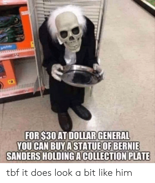 Bernie Sanders, Bernie, and Dollar General: FOR $30 AT DOLLAR GENERAL  YOU CAN BUY ASTATUE OF BERNIE  SANDERS HOLDING A COLLECTION PLATE tbf it does look a bit like him