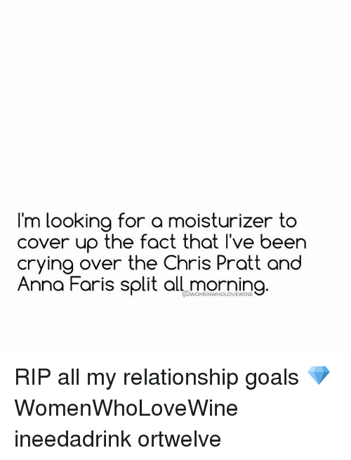annas: for a moisturizer  Im looking to  cover up the fact that I've been  crying over the Chris Pratt and  Anna Faris split all morning.  WOMENWHOLOVEWINE RIP all my relationship goals 💎 WomenWhoLoveWine ineedadrink ortwelve