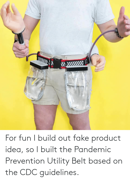 utility: For fun I build out fake product idea, so I built the Pandemic Prevention Utility Belt based on the CDC guidelines.