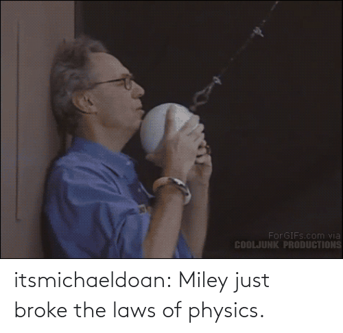 wrecking ball: For GIFS.com via  COOLJUNK PRODUCTIONS itsmichaeldoan:  Miley just broke the laws of physics.
