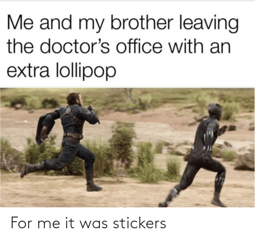 It Was: For me it was stickers
