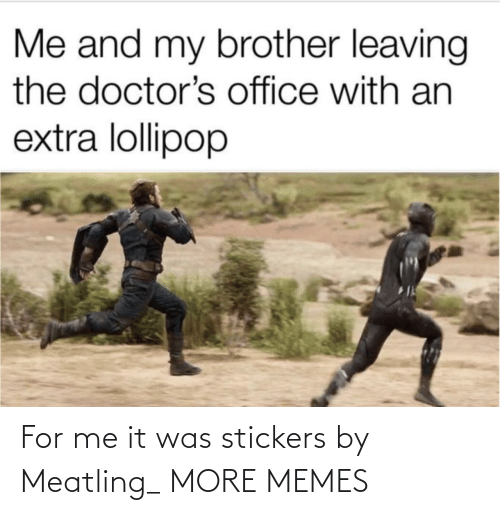 It Was: For me it was stickers by Meatling_ MORE MEMES