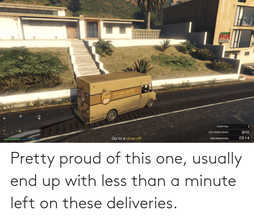 Mail, Time, and Proud: FOR  SALE  184-555-0101  No Longer Just Mail  Post  OP  your package is safe in our hands  CARRYING  Go to a drop-off.  DELIVERIES MADE  9/10  TIME REMAINING  03:14  TECE Pretty proud of this one, usually end up with less than a minute left on these deliveries.