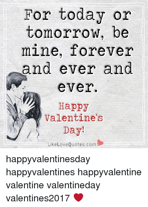 For Today Or Tomorrow Be Mine Forever And Ever And Ever Happy