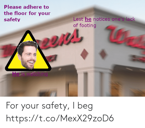 Safety: For your safety, I beg https://t.co/MexX29zoD6