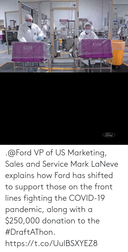 mark: .@Ford VP of US Marketing, Sales and Service Mark LaNeve explains how Ford has shifted to support those on the front lines fighting the COVID-19 pandemic, along with a $250,000 donation to the #DraftAThon. https://t.co/UulBSXYEZ8