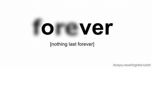 Loveyou: forever  [nothing last forever]  loveyou-neverforgetme.tumbir