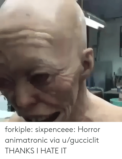 Thanks I Hate It: forkiple: sixpenceee:  Horror animatronic viau/gucciclit  THANKS I HATE IT