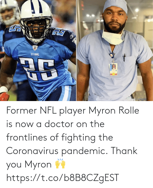Doctor, Football, and Nfl: Former NFL player Myron Rolle is now a doctor on the frontlines of fighting the Coronavirus pandemic.  Thank you Myron 🙌 https://t.co/b8B8CZgEST