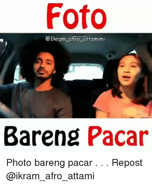 Indonesian (Language), Photo, and Afro: Foto  @Ikram_ afro attamimi  Bareng Pacar Photo bareng pacar . . . Repost @ikram_afro_attami