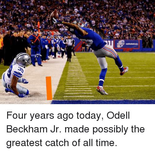 Odell Beckham Jr., Time, and Today: Four years ago today, Odell Beckham Jr. made possibly the greatest catch of all time.