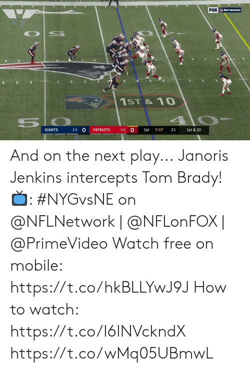 Memes, Patriotic, and Tom Brady: FOX NETWORK  1ST &10  5 0  2-3 0  0  GIANTS  PATRIOTS  7:07  21  5-0  1st  1st & 10 And on the next play...  Janoris Jenkins intercepts Tom Brady!   📺: #NYGvsNE on @NFLNetwork | @NFLonFOX | @PrimeVideo Watch free on mobile: https://t.co/hkBLLYwJ9J  How to watch: https://t.co/I6INVckndX https://t.co/wMq05UBmwL