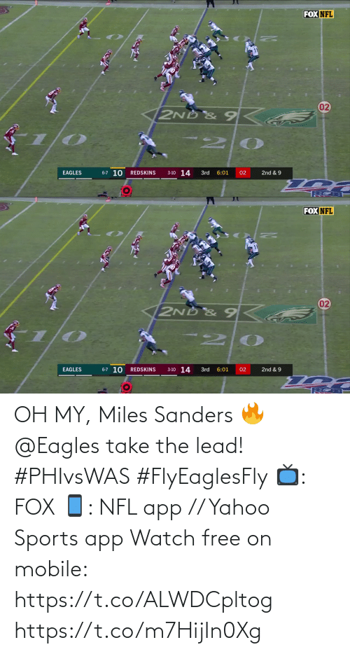 Philadelphia Eagles: FOX NFL  02  2ND &9Ka  6-7 10  3-10 14  EAGLES  6:01  02  2nd & 9  REDSKINS  3rd   FOX NFL  02  2ND & 9  6-7 10  3-10 14  EAGLES  6:01  2nd & 9  REDSKINS  3rd  02 OH MY, Miles Sanders 🔥  @Eagles take the lead! #PHIvsWAS #FlyEaglesFly  📺: FOX 📱: NFL app // Yahoo Sports app Watch free on mobile: https://t.co/ALWDCpltog https://t.co/m7HijIn0Xg