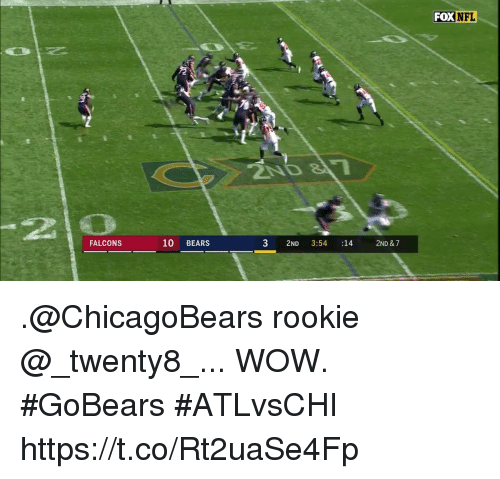 Memes, Nfl, and Wow: FOX  NFL  2ND 8  20  FALCONS  10 BEARS  3 2ND 3:54 14 2ND & 7 .@ChicagoBears rookie @_twenty8_...  WOW. #GoBears #ATLvsCHI https://t.co/Rt2uaSe4Fp