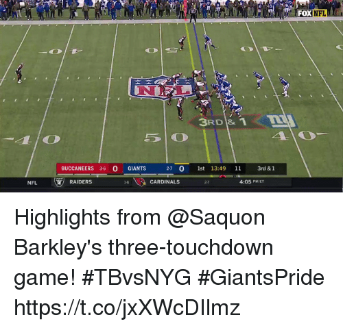 Memes, Nfl, and Cardinals: FOX NFL  3RD &  5 O  4  BUCCANEERS 3-6 0 GIANTS  2-7 0 1st 13:49 11 3rd & 1  NFL  RAIDERS  18  CARDINALS  2-7  4:05 PM ET Highlights from @Saquon Barkley's three-touchdown game! #TBvsNYG  #GiantsPride https://t.co/jxXWcDIlmz