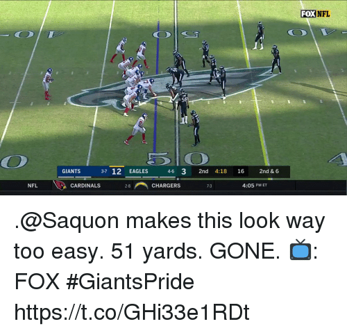 Too Easy: FOX NFL  56  GIANTS 37 12 EAGLES 46 3 2nd 4:18 16 2nd & 6  NFL  닐 CARDINALS  28-i, CHARGERS  7-3  4:05 PM ET .@Saquon makes this look way too easy.  51 yards. GONE.  📺: FOX #GiantsPride https://t.co/GHi33e1RDt