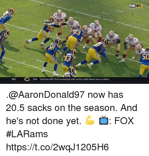 San Francisco 49ers, Memes, and Nfl: FOX NFL  59  50  NFL  CHI  Clinches NFC first-round bye with victory AND Rams loss vs 49ers .@AaronDonald97 now has 20.5 sacks on the season.  And he's not done yet. 💪  📺: FOX #LARams https://t.co/2wqJ1205H6