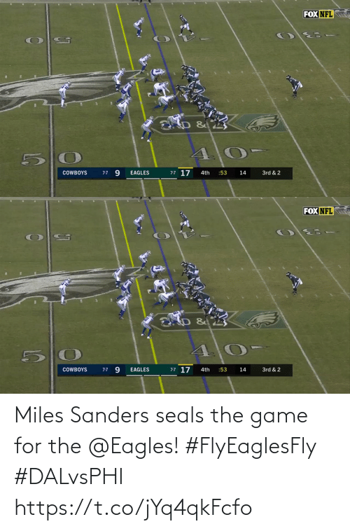 Philadelphia Eagles: FOX NFL  9.  7-7 17  3rd & 2  COWBOYS  EAGLES  4th  :53  14  7-7   FOX NFL  7-7 9  7-7 17  3rd & 2  COWBOYS  EAGLES  :53  14  4th Miles Sanders seals the game for the @Eagles! #FlyEaglesFly #DALvsPHI https://t.co/jYq4qkFcfo