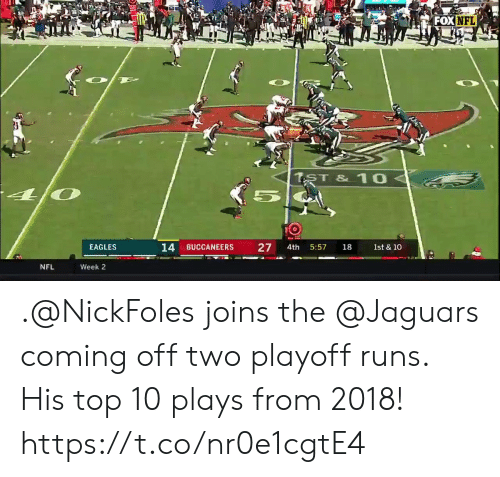 Philadelphia Eagles, Memes, and Nfl: FOX  NFL  EAGLES  14 BUCCANEERS 27 4th 5:57 18 1st & 10  NFL  Week 2 .@NickFoles joins the @Jaguars coming off two playoff runs. His top 10 plays from 2018! https://t.co/nr0e1cgtE4
