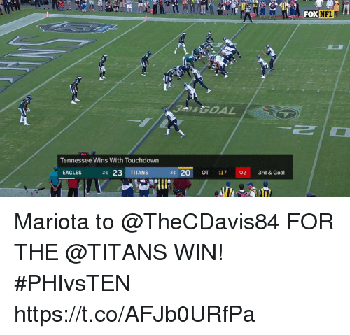 Philadelphia Eagles, Memes, and Nfl: FOX  NFL  Tennessee Wins With Touchdown  EAGLES  21 23 TITANS  21 20 OT :17 02 3rd& Goal Mariota to @TheCDavis84 FOR THE @TITANS WIN! #PHIvsTEN https://t.co/AFJb0URfPa