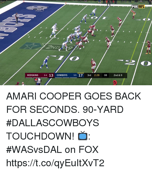Dallas Cowboys, Memes, and Washington Redskins: FOX  REDSKINS 6-4 13 COWBOYS 55 17 3rd 2:28 08 2nd & 9 AMARI COOPER GOES BACK FOR SECONDS.  90-YARD #DALLASCOWBOYS TOUCHDOWN!   📺: #WASvsDAL on FOX https://t.co/qyEuItXvT2
