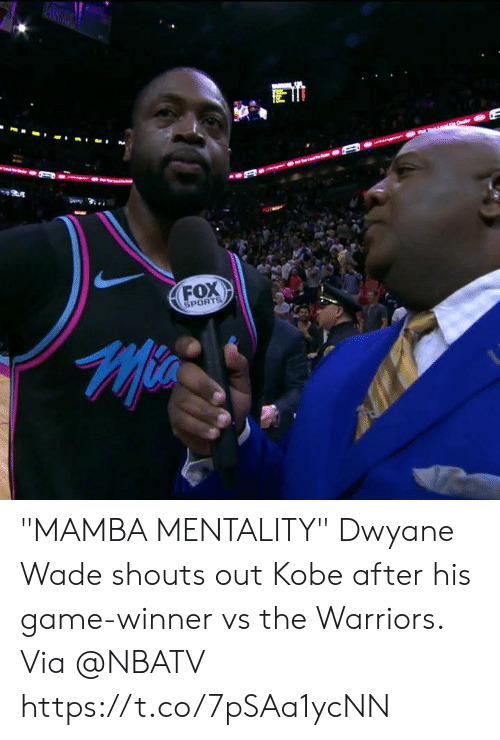 "Game Winner: FOX  SPORTS ""MAMBA MENTALITY""  Dwyane Wade shouts out Kobe after his game-winner vs the Warriors.   Via @NBATV   https://t.co/7pSAa1ycNN"