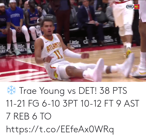Atlanta: FOX  SPORTS  ON  TWA  CA  ATLANTA  tle  ttle  Litle  sars  sars sars ❄️ Trae Young vs DET!   38 PTS 11-21 FG 6-10 3PT 10-12 FT 9 AST 7 REB 6 TO    https://t.co/EEfeAx0WRq