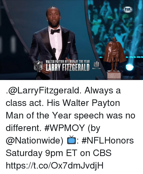 Nationwide: FOX  SPORTS  WALTER PAYTON NFL MAN OF THE YEAR  ND LARRY FITZGERALD .@LarryFitzgerald. Always a class act.  His Walter Payton Man of the Year speech was no different. #WPMOY (by @Nationwide)  📺: #NFLHonors Saturday 9pm ET on CBS https://t.co/Ox7dmJvdjH