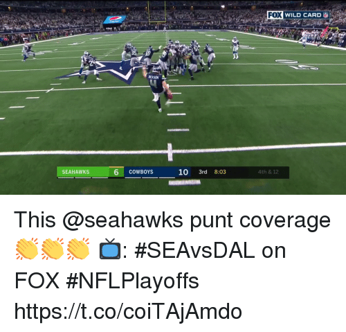 Dallas Cowboys, Memes, and Seahawks: FOX WILD CARD  20  SEAHAWKS  6 COWBOYS  10 3rd 8:03  4th & 12 This @seahawks punt coverage 👏👏👏  📺: #SEAvsDAL on FOX #NFLPlayoffs https://t.co/coiTAjAmdo