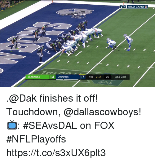 Dallas Cowboys, Memes, and Goal: FOX WILD CARD  SEAHAWKS  14 COWBOYS  17 4th 2:14 20 1st & Goal .@Dak finishes it off! Touchdown, @dallascowboys!  📺: #SEAvsDAL on FOX #NFLPlayoffs https://t.co/s3xUX6plt3