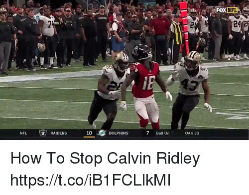 Nfl, Dolphins, and How To: FOXNFL  24 2  ANTS  NFL  RAIDERS  10  DOLPHINS  7 Ball On  OAK 33 How To Stop Calvin Ridley  https://t.co/iB1FCLlkMI