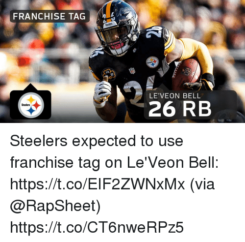 Memes, Steelers, and 🤖: FRANCHISE TAG  LE'VEON BELL  26 RB  Steelers Steelers expected to use franchise tag on Le'Veon Bell: https://t.co/EIF2ZWNxMx (via @RapSheet) https://t.co/CT6nweRPz5