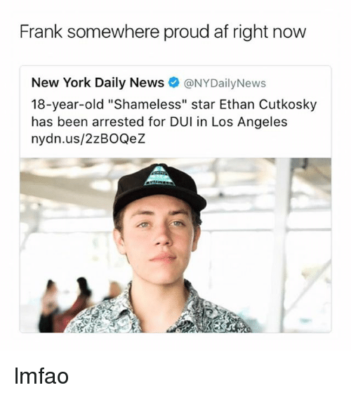 """Nydailynews: Frank somewhere proud af right now  New York Daily News @NYDailyNews  18-year-old """"Shameless"""" star Ethan Cutkosky  has been arrested for DUI in Los Angeles  nydn.us/2zBOQeZ lmfao"""