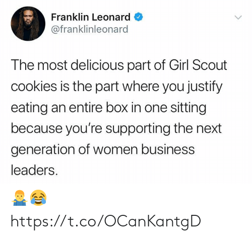 Leonard: Franklin Leonard  @franklinleonard  The most delicious part of Girl Scout  cookies is the part where you justify  eating an entire box in one sitting  because you're supporting the next  generation of women business  leaders 🤷‍♂️😂 https://t.co/OCanKantgD