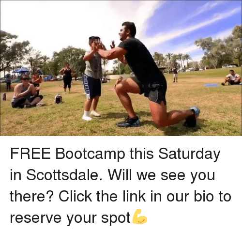 Click, Memes, and Free: FREE Bootcamp this Saturday in Scottsdale. Will we see you there? Click the link in our bio to reserve your spot💪