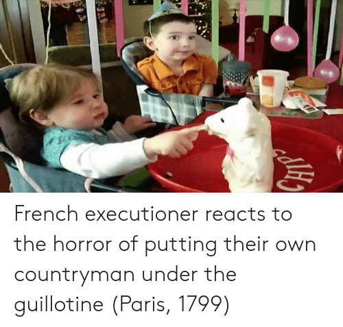 the horror: French executioner reacts to the horror of putting their own countryman under the guillotine (Paris, 1799)