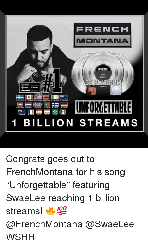 """French Montana: FRENCH  MONTANA  1 BILLION STREAMS Congrats goes out to FrenchMontana for his song """"Unforgettable"""" featuring SwaeLee reaching 1 billion streams! 🔥💯 @FrenchMontana @SwaeLee WSHH"""