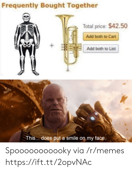 put a smile on: Frequently Bought Together  Total price: $42.50  Add both to Cart  Add both to List  This... does put a smile on my face Spooooooooooky via /r/memes https://ift.tt/2opvNAc