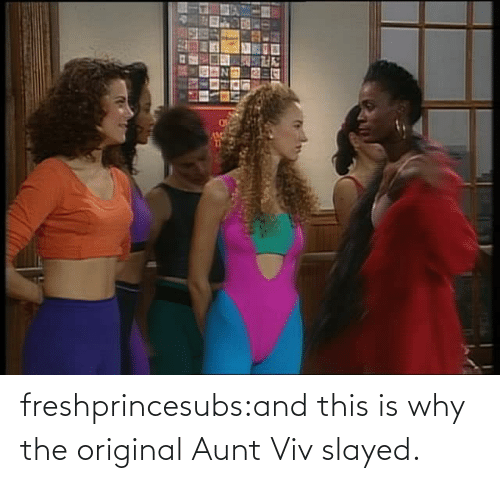 This Is Why: freshprincesubs:and this is why the original Aunt Viv slayed.