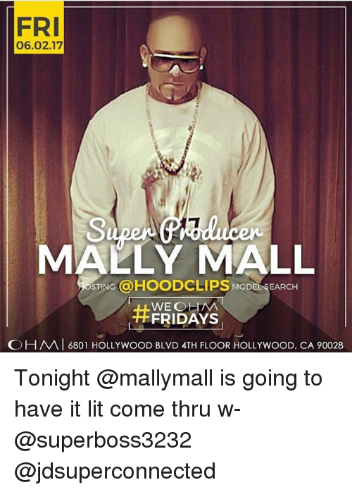 ohm: FRI  06.02.17  MALLY MALL  STING a HOODCLIPS MODE SEARCH  WE OHM  FRIDAYS  OH MAI 6801 HOLLY wooD BLVD 4TH FLOOR HOLLYwooD, CA 90028 Tonight @mallymall is going to have it lit come thru w-@superboss3232 @jdsuperconnected
